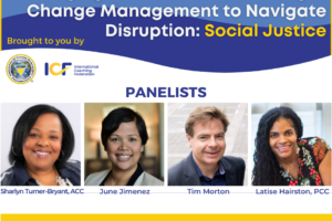 Leveraging the Power of Coaching & Change Management to Navigate Disruption – Social Justice