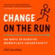 """Change On The Run"" – A Reference Manual for Change Leaders"